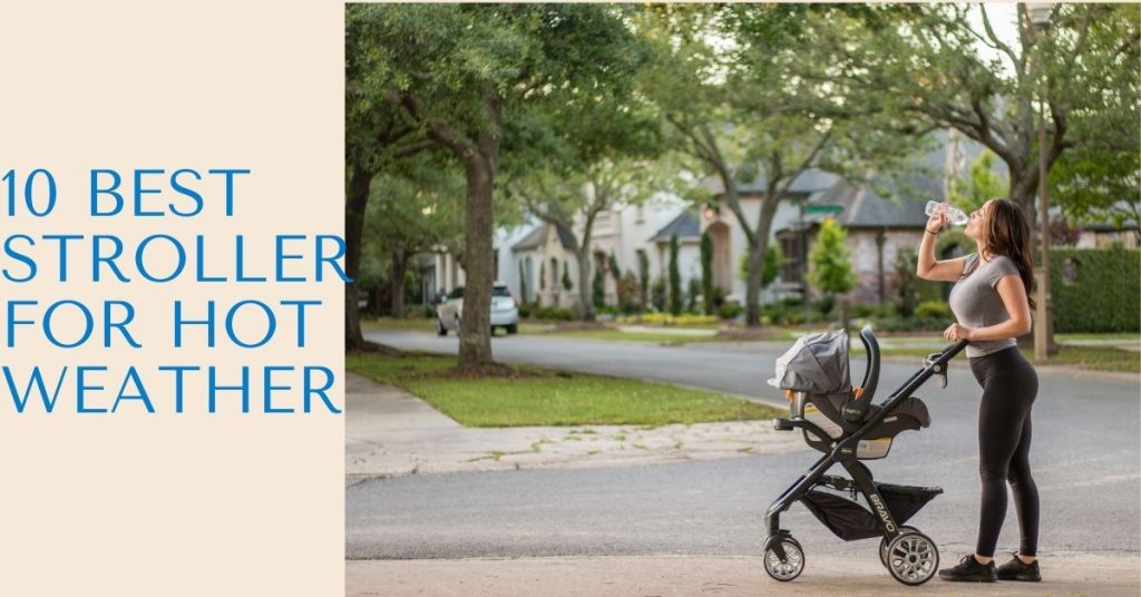 Stroller For Hot Weather
