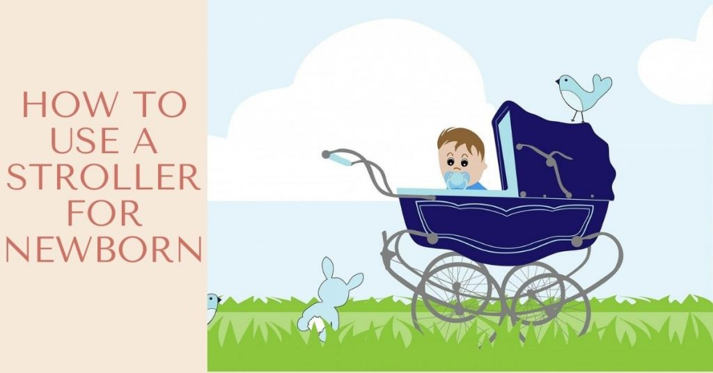 How to use stroller for new born